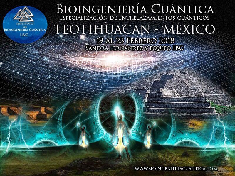 Especialización de Entrelazamientos Cuánticos en Teotihucan MÉXICO con Sandra Fernández del 19 al 23 febrero 2018 @ Hotel TELPOCHCALLI