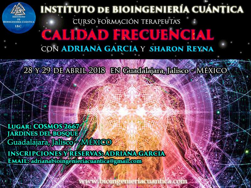Curso de Introducción a la Bioingeniería Cuántica con Adriana Garcia 28 y 29 abril 2018. MÉXICO @ COSMOS 2667
