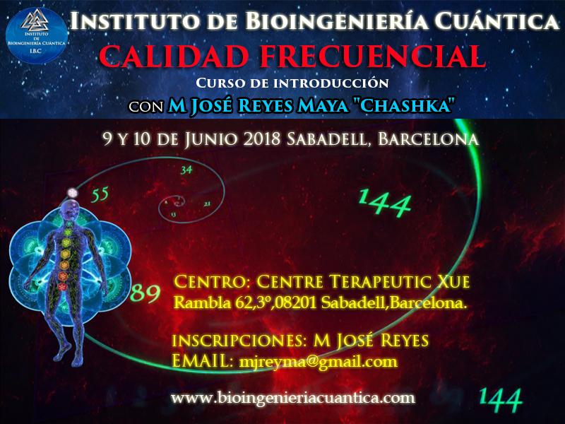 Curso de Introducción a la Bioingeniería Cuántica  con Mª José Reyes 9 y 10 junio 2018. Sabadell, ESPAÑA @ Centre TERAPEUTIC XUE
