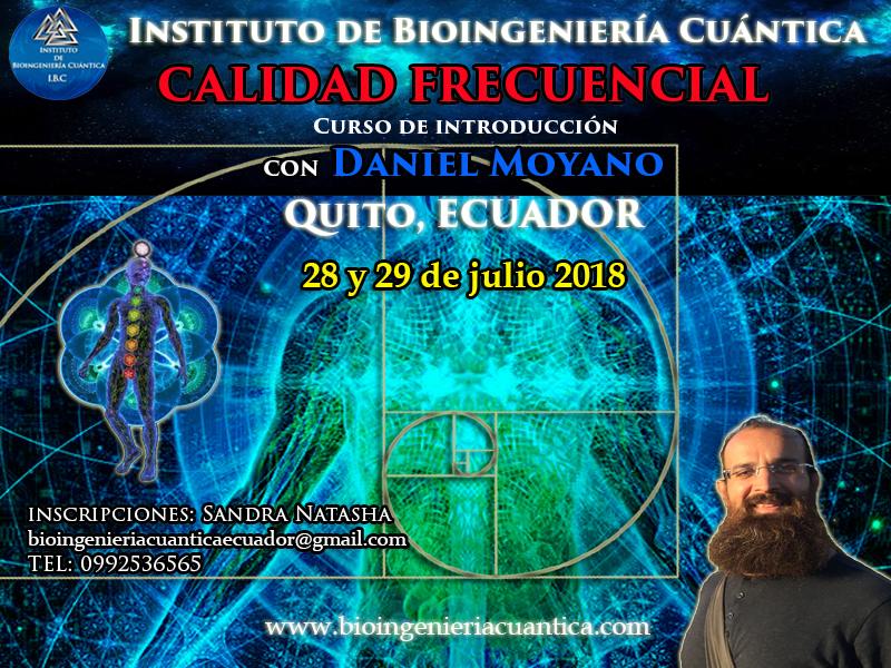 Curso de Introducción a la Bioingeniería Cuántica con Daniel Moyano  28 y 29 de julio 2018. Quito, ECUADOR
