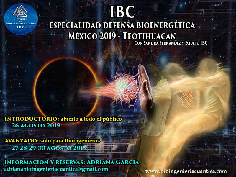 Especialidad Defensa Bioenergética con Sandra Fernández y equipo IBC del 26 al 30 agosto 2019 en Teotihuacán México