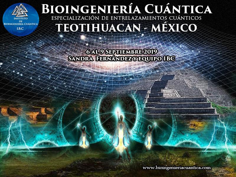 Especialidad Entrelazamientos Cuánticos con Sandra Fernández y Equipo IBC del 6 al 9 de septiembre 2019 en Teotihuacan MÉXICO