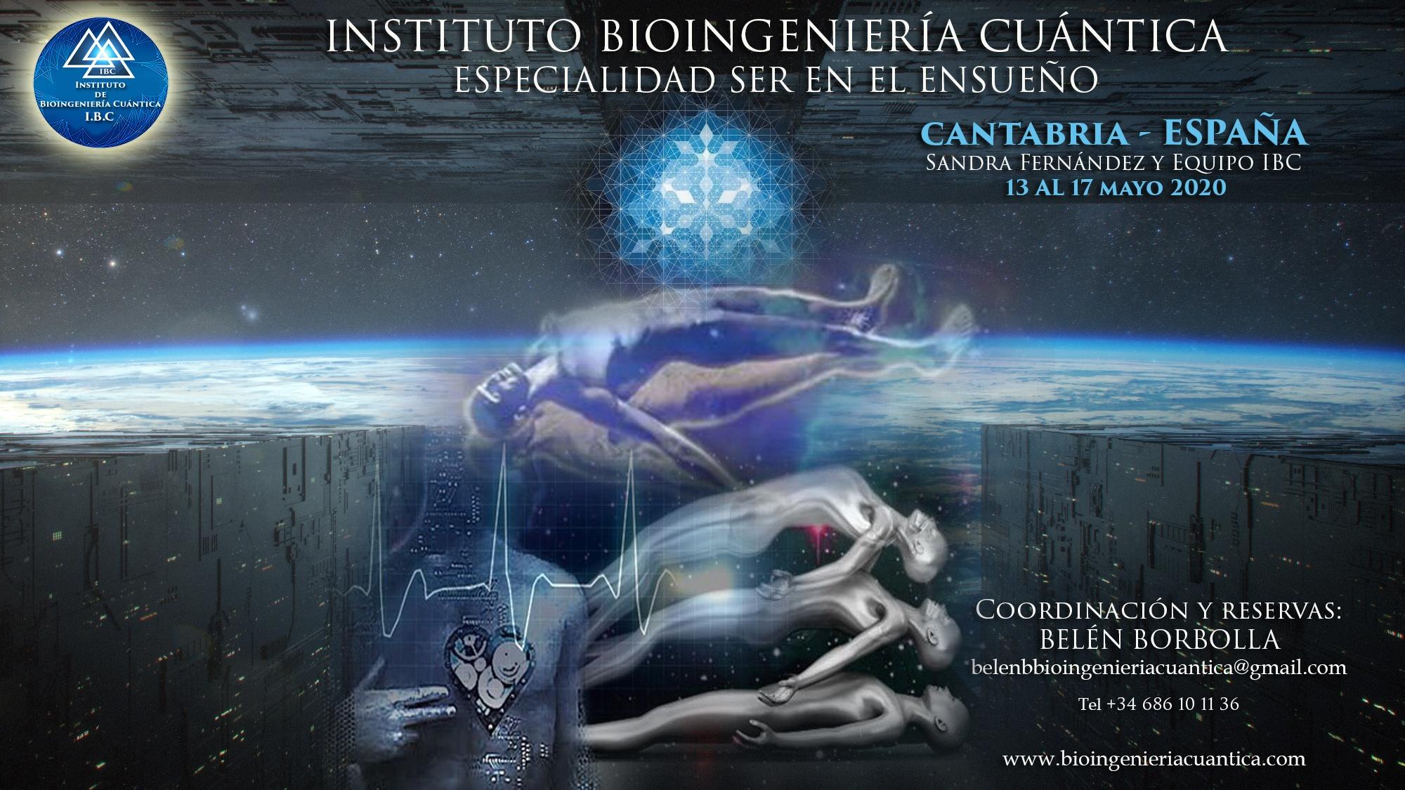 Especialidad Ser en el Ensueño. Bioingeniería Cuántica con Sandra Fernández y Equipo IBC. del 13 al 17 de mayo 2020 en Cantabria, ESPAÑA