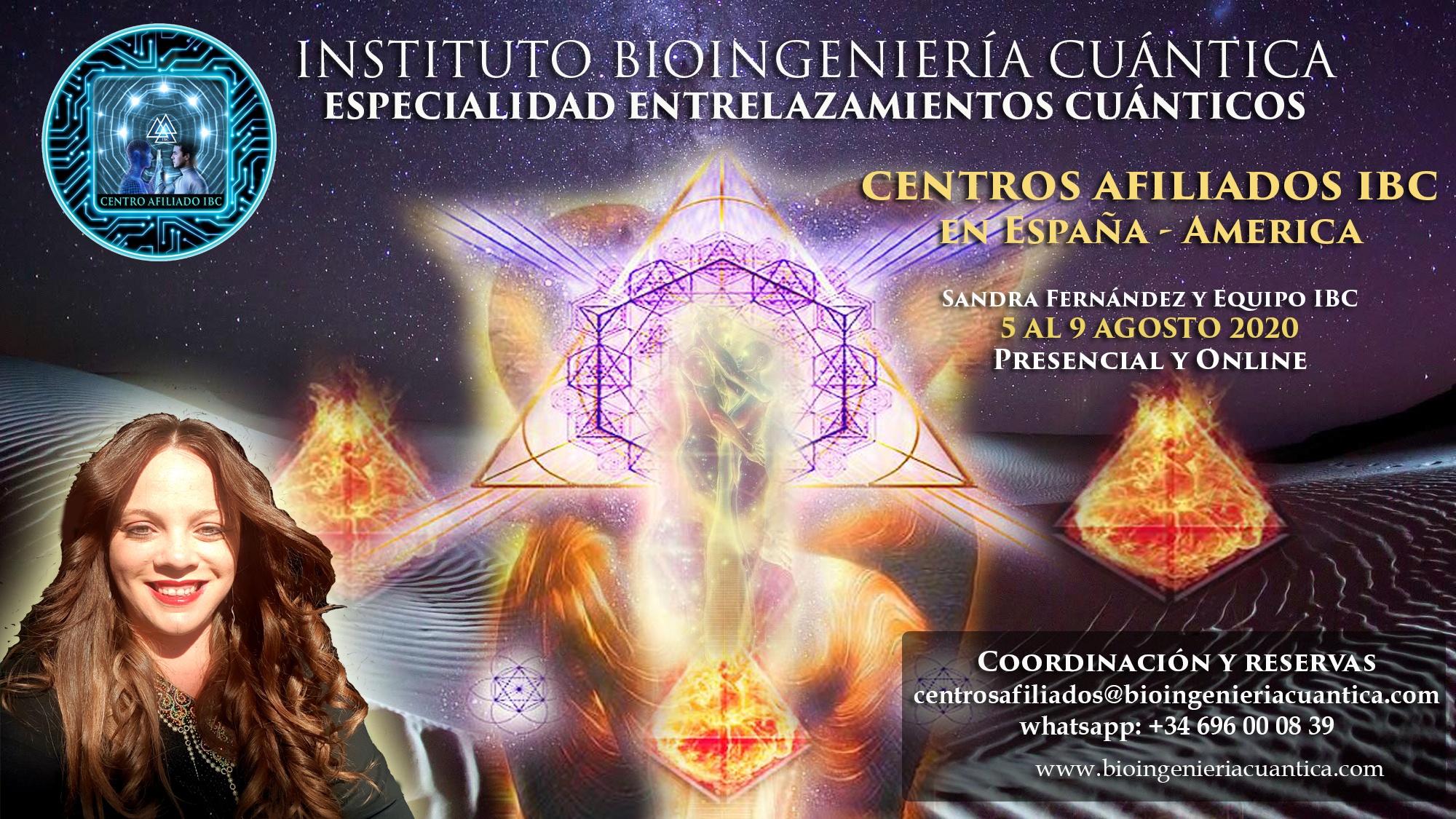 Especialidad Entrelazamientos Cuánticos. Bioingeniería Cuántica con Sandra Fernández y Equipo IBC. del 5 al 9 agosto 2020 en Centros de Afiliados del IBC @ CENTROS AFILIADOS IBC